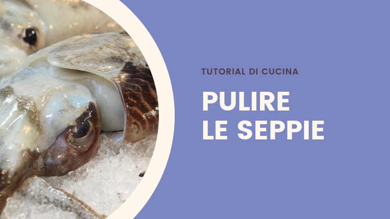 Tutorial in cucina - Come pulire le seppie